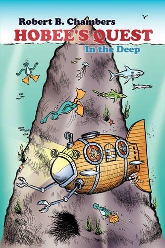 Hobee's Quest: In the Deep: Chambers, Robert B.
