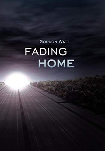 Fading Home: Gordon Watt