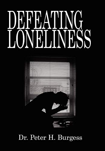 Defeating Loneliness: Peter H. Burgess