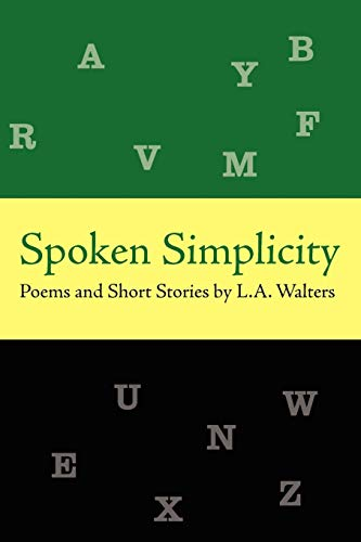9781434362582: Spoken Simplicity: Poems and Short Stories by L.A. Walters
