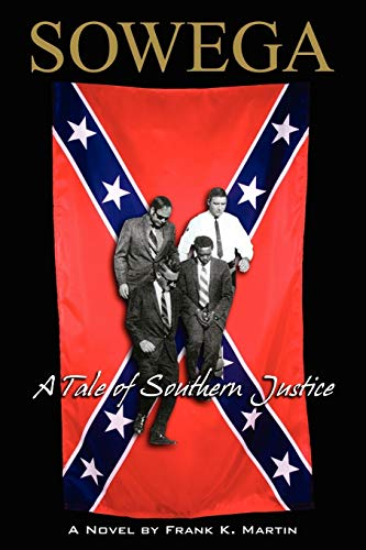 9781434362711: Sowega: A Tale of Southern Justice
