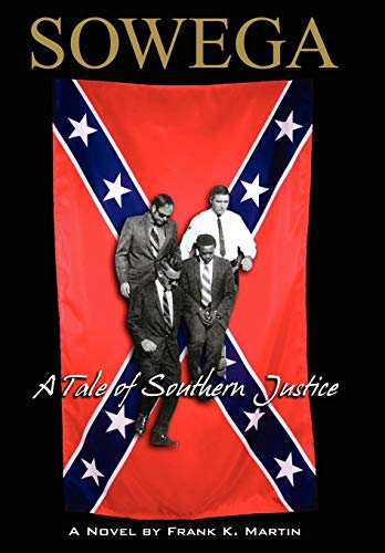 9781434362728: Sowega: A Tale of Southern Justice
