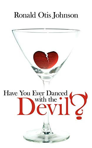 9781434362902: Have You Ever Danced with the Devil?