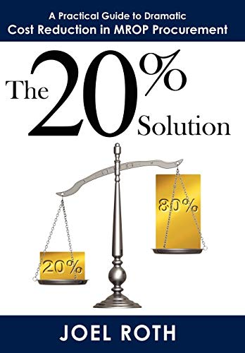 9781434363558: The 20% Solution: A Practical Guide To Dramatic Cost Reduction In MROP Procurement