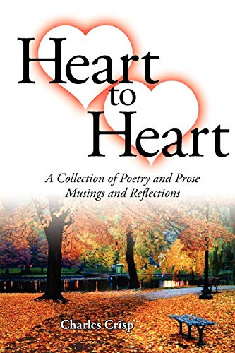 9781434363978: Heart to Heart: A Collection of Poetry and Prose-Musings and Reflections