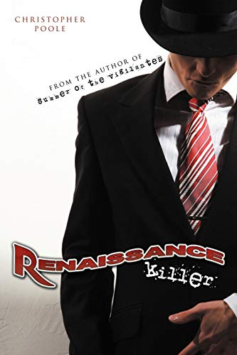 Renaissance Killer: Being the Wholly True and Unexaggerated Account of the Life and Times of Henry ...