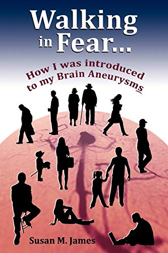 9781434364562: Walking in Fear...How I was introduced to my Brain Aneurysms