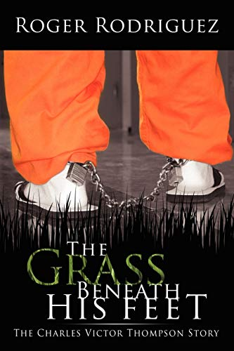 9781434364791: The Grass Beneath His Feet: The Charles Victor Thompson Story