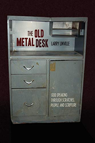 9781434365132: The Old Metal Desk: God Speaking Through Scratches, People, and Scripture
