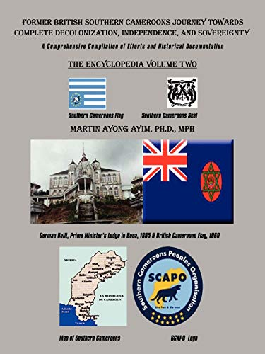 9781434365217: 2: Former British Southern Cameroons Journey Towards Complete Decolonization, Independence, and Sovereignty.: A Comprehensive Compilation of Efforts and Historical Documentation