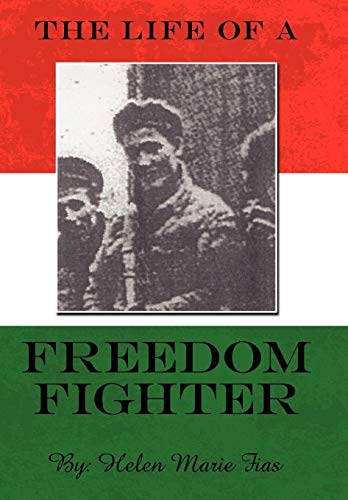 9781434365491: The Life of a Freedom Fighter
