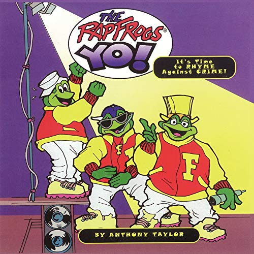 The Rap Frogs YO!: It's Time to RHYME Against CRIME! (1434366472) by Taylor, Anthony
