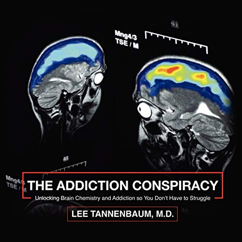 9781434366481: The Addiction Conspiracy: Unlocking Brain Chemistry and Addiction so You Don't Have to Struggle