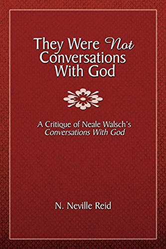 9781434366788: They Were Not Conversations With God: A Critique of Neale Walsch's Conversations With God