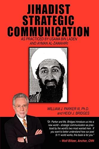 Jihadist Strategic Communication: As Practiced by Usama Bin Laden and Ayman Al-Zawahiri: William ...