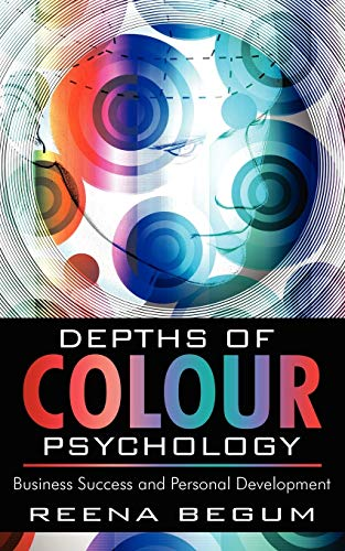 Depths of Colour Psychology Business Success and Personal Development: Reena Begum