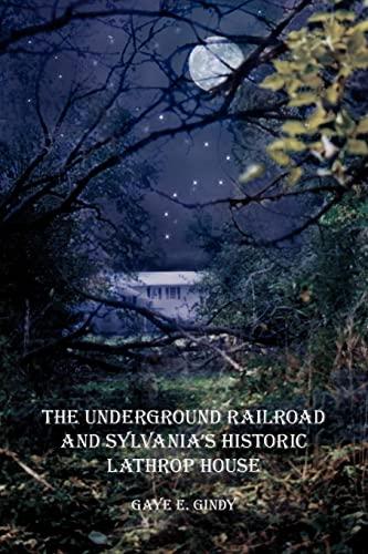 9781434367617: The Underground Railroad and Sylvania's Historic Lathrop House