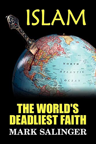 Islam: The World's Deadliest Faith: Mark Salinger