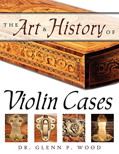 9781434368577: The Art & History of Violin Cases