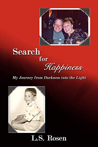 Search for Happiness My Journey from Darkness: Lloyd Rosen