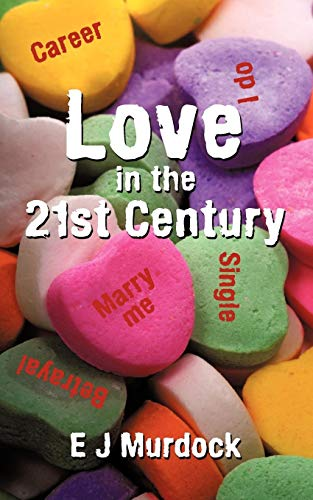 Love in the 21st Century: E J Murdock
