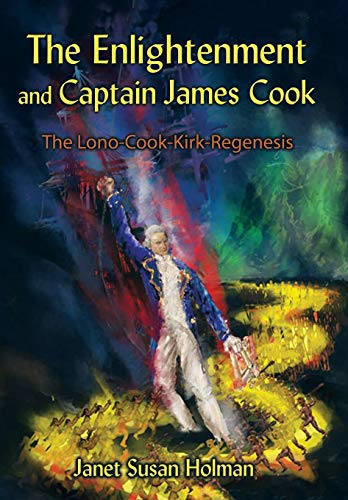 9781434368997: The Enlightenment and Captain James Cook: The Lono-Cook-Kirk-Regenesis