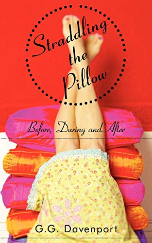9781434369512: Straddling the Pillow: Before, During and After