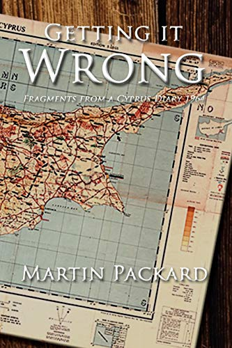 9781434370655: Getting It Wrong: Fragments from a Cyprus Diary 1964