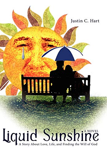 9781434370891: Liquid Sunshine: A Story About Love, Life, and Finding the Will of God