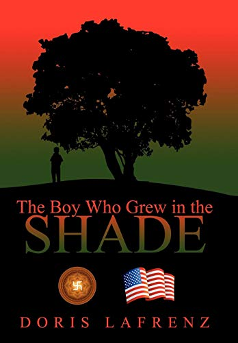 The Boy Who Grew in the Shade: Doris Lafrenz