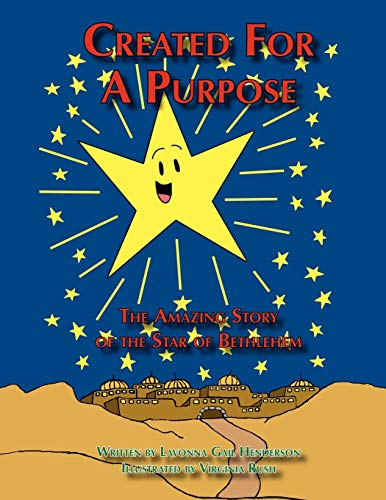 Created for a Purpose: The Amazing Story of the Star of Bethlehem: Lavonna Gail Henderson
