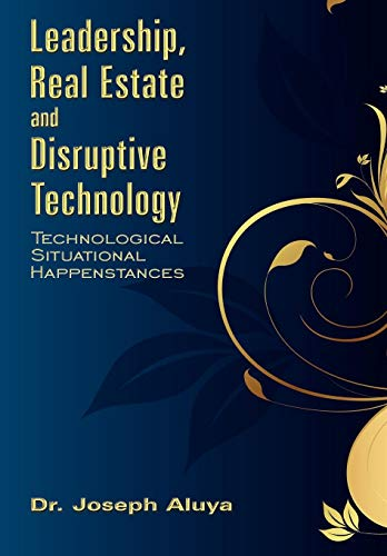9781434372437: Leadership, Real Estate and Disruptive Technology: Technological Situational Happenstances