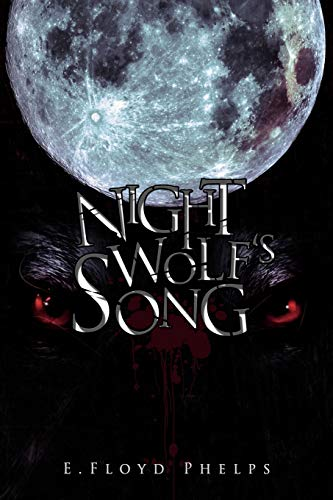 Night Wolfs Song: Everett Phelps