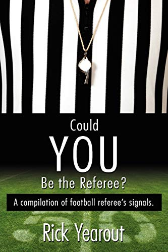 9781434373397: Could You Be the Referee?: A compilation of football referee's signals.