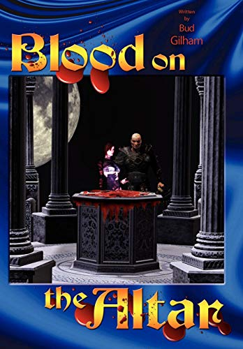 Blood on the Altar: Bud Gilham