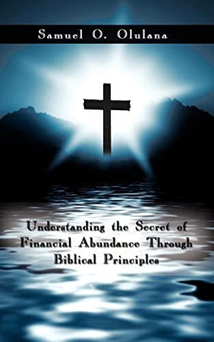 9781434374660: Understanding the Secret of Financial Abundance Through Biblical Principles