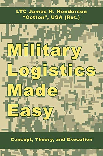 9781434374929: Military Logistics Made Easy: Concept, Theory, and Execution