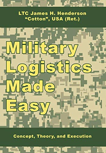 9781434374936: Military Logistics Made Easy: Concept, Theory, and Execution