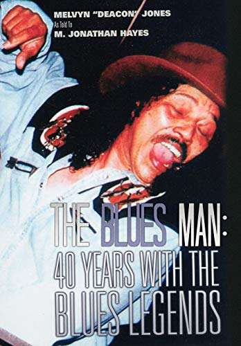 9781434375711: The Blues Man: 40 Years with the Blues Legends