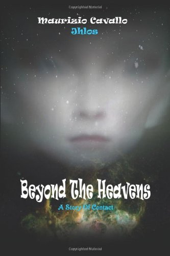 9781434376657: Beyond the Heavens: A Story of Contact