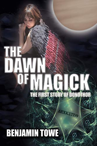 9781434376930: The Dawn of Magick: The First Story of Donothor