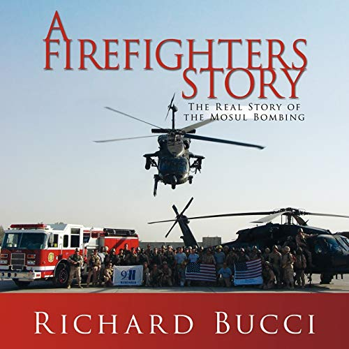 9781434377012: A Firefighters Story: The Real Story of the Mosul Bombing