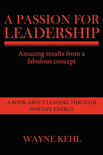 9781434377036: A Passion for Leadership