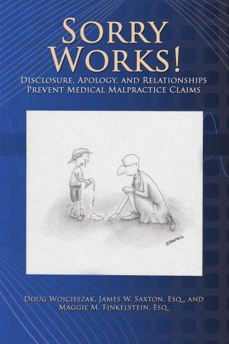 Sorry Works! Special Edition: Disclosure, Apology, and: Wojcieszak, Doug