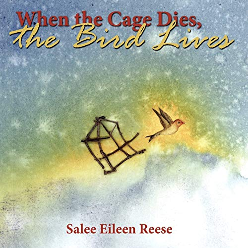 9781434378163: When the Cage Dies, the Bird Lives