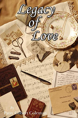 Legacy of Love: Coleman, Patsy Gilbert *SIGNED*