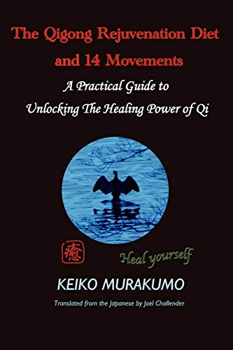 9781434379009: The Qigong Rejuvenation Diet with Breathing and 14 Movements: An Integrated Method for Health and Wellness