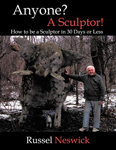 9781434379146: Anyone? A Sculptor!: How To Be A Sculptor In 30 Days Or Less