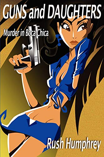 9781434379788: Guns and Daughters: Murder in Boca Chica