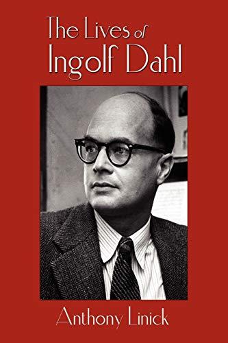 9781434380036: The Lives of Ingolf Dahl